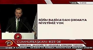 Cumhurba�kan� Erdo�an: Ba�ika'dan ��kma niyetmiz yok