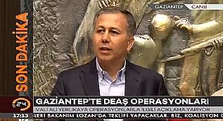 Gaziantep Valisi Yerlikaya'dan DEA� operasyonu a��klamas�
