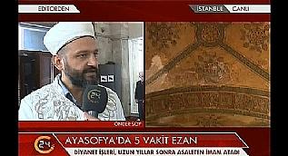 Ayasofya'n�n 4 minaresinden 5 vakit ezan sesi y�kseliyor