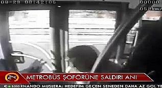 Metrob�s �of�r�ne sald�r� an�