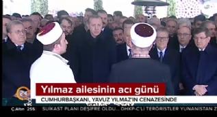 Yılmaz ailesinin acı günü! Cumhurbaşkanı Erdoğan'da katıldı