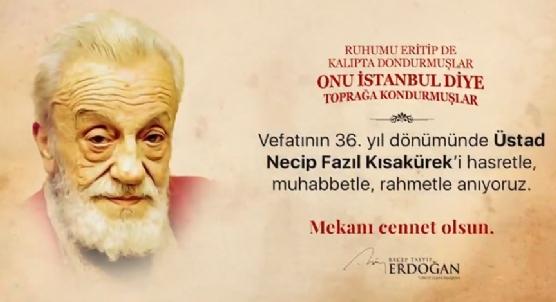 Başkan Erdoğan Necip Fazıl´ı ´Canım İstanbul´la andı