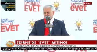 Başbakan Yıldırım: 'Edirne bize az oy veriyor, Edirne'ye hizmet götürmeyelim' demedik